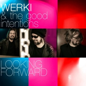 Werki & the good Intentions - Looking forward