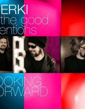 Werki & the good Intentions – Looking forward