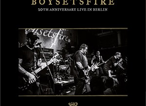 boysetsfire – 20th anniversary Live in Berlin