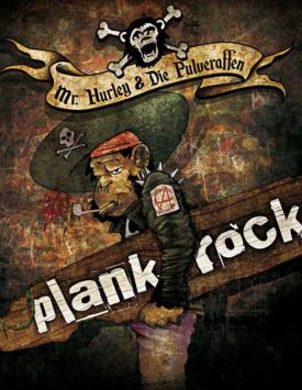 Mr. Hurley & Die Pulveraffen – Plankrock