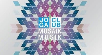 Joga Club – Mosaik Musik
