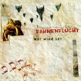 Fahnenflucht - Wer Wind sät...