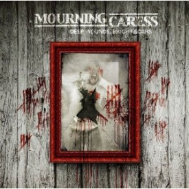 Mourning Caress – Deep Wounds, Bright Scars
